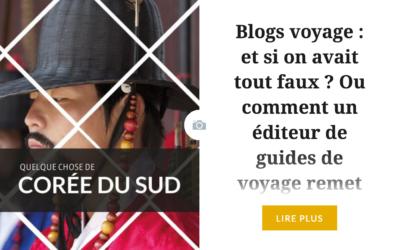 """PRESSE – Petite famille baroudeuse : """"Blogs voyage : et si on avait tout faux ?"""""""