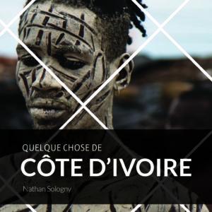 editions-nanika-quelque-chose-de-cote-divoire-nathan-sologny-couverture