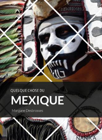 editions-nanika-quelque-chose-du-mexique-morgane-desbrosses