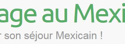 Voyage au Mexique : organiser son séjour