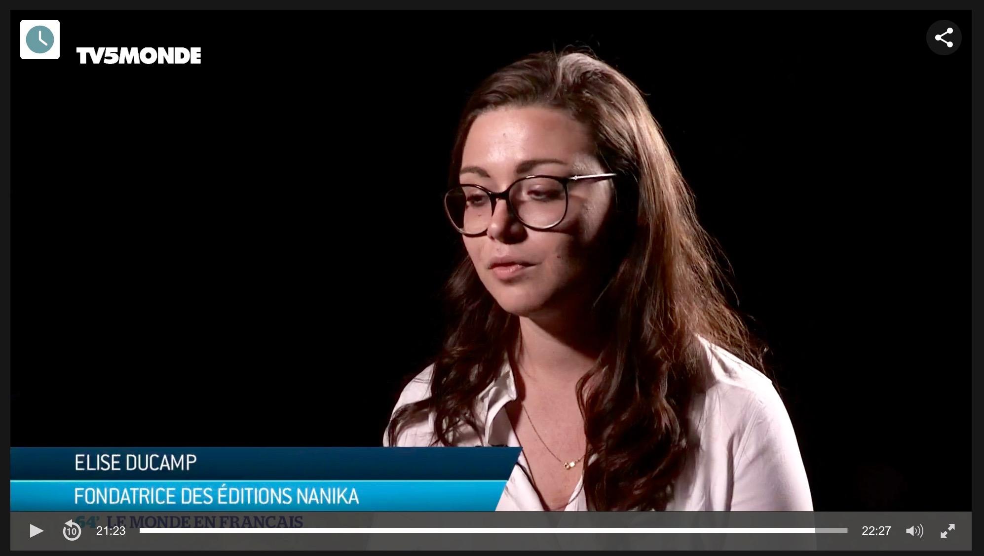editions-nanika-presse-tv5-monde-64'-reportage-le-monde-en-français-elise-ducamp
