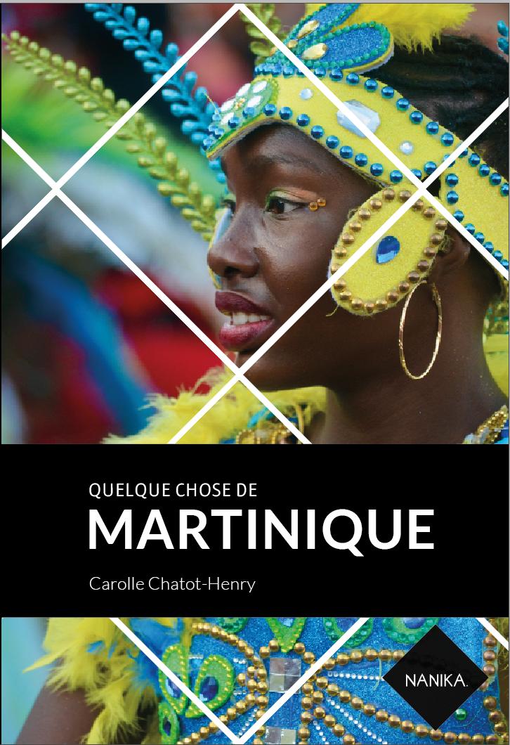 """Quelque chose de Martinique, éditions Nanika, collection """"Quelque chose de"""""""