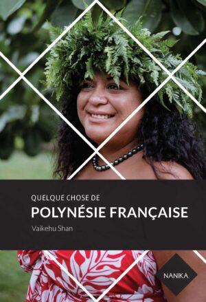 editions-nanika-polynesie-francaise-vaikehu shan-yiling-changues