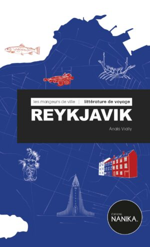 editions-nanika-mangeurs-de-ville-reykjavik-anais-vially